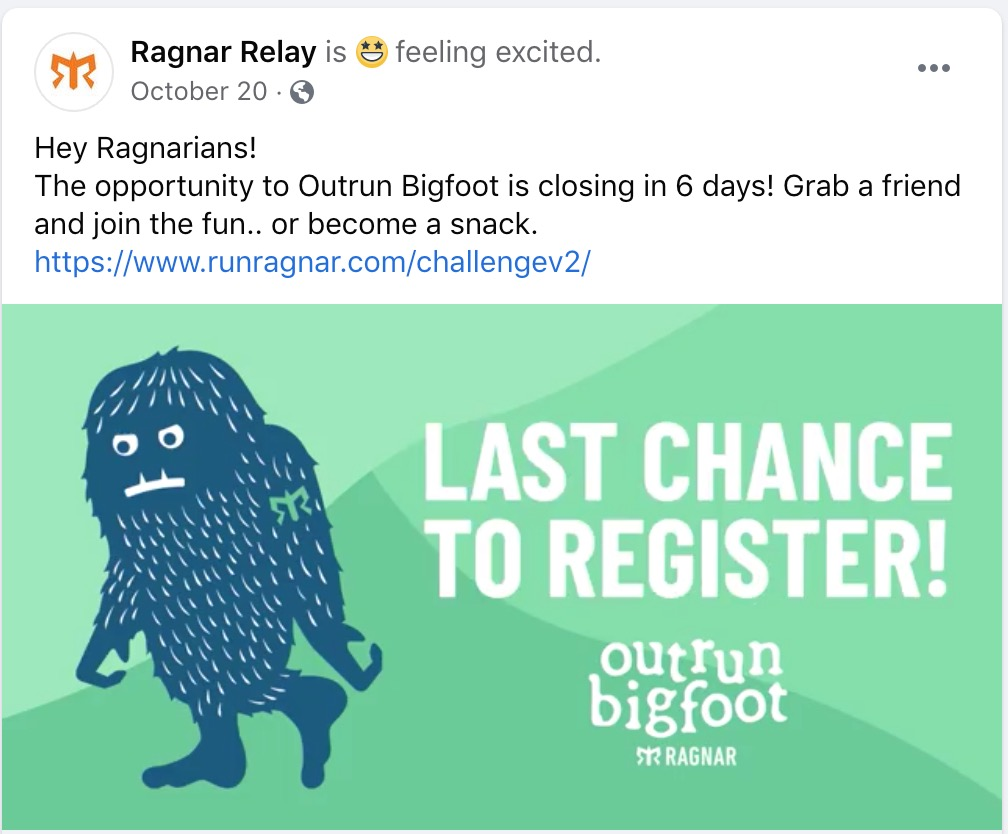 """Ragnar Relay Post - Hey Ragnarians! The opportunity to Outrun Bigfoot is closing in 6 days! Grab a friend and join the fun.. or become a snack."""" Quote - Last chance to register! Outrun Bigfoot Ragnar"""