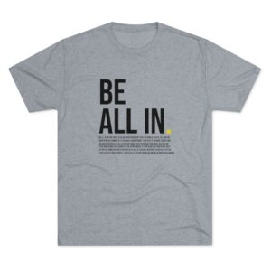 Men's Be All In Grey Shirt